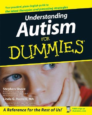 Understanding Autism for Dummies By Shore, Stephen M./ Rastelli, Linda G./ Grandin, Temple (FRW)