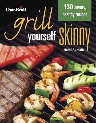 Char-Broil Grill Yourself Skinny By Skolnik, Heidi