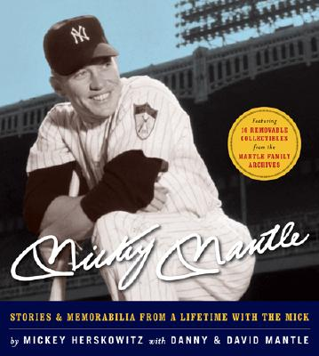 Mickey Mantle By Herskowitz, Mickey/ Mantle, Danny/ Mantle, David